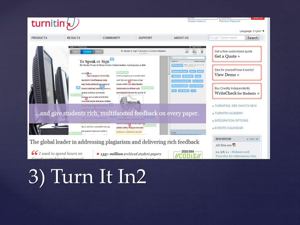 3) Turn It In2