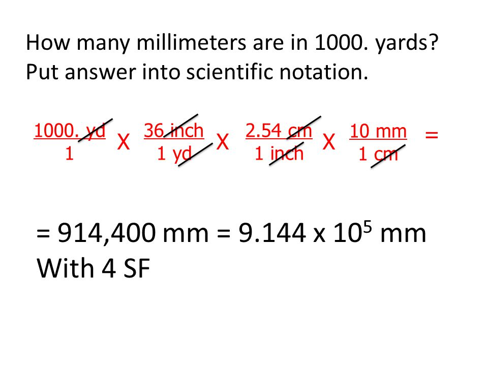 How many millimeters are in 1000. yards. Put answer into scientific notation.