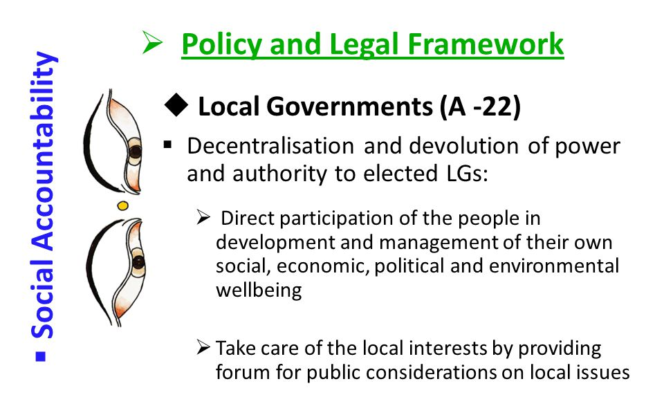  Policy and Legal Framework  Social Accountability  Democratization 2008 Democratic Constitutional Monarchy: democratic system and values Political