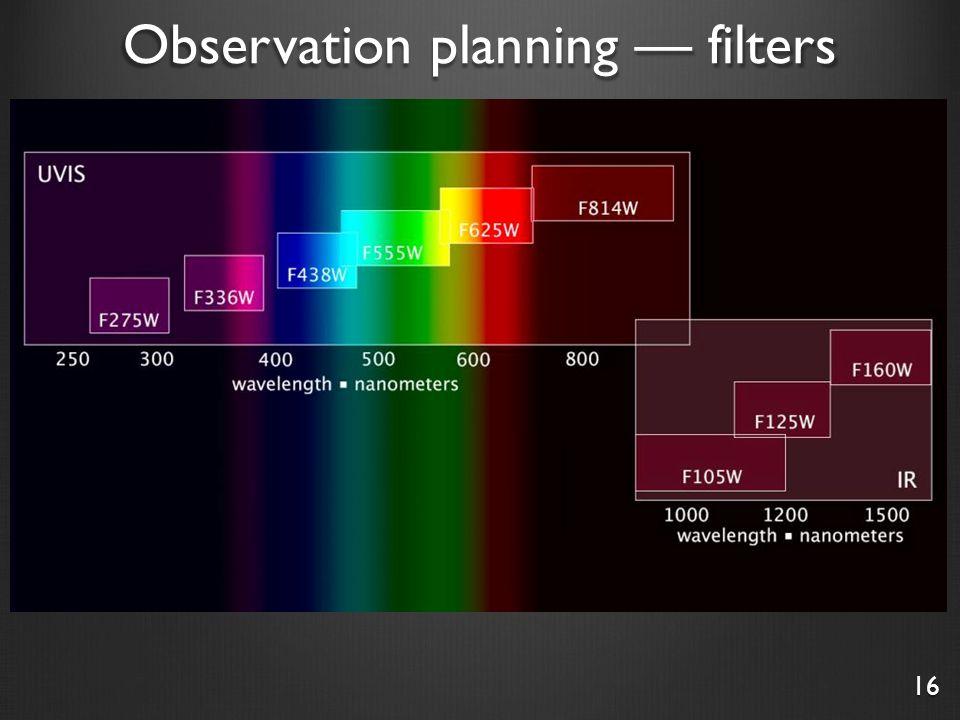 Observation planning — filters 16