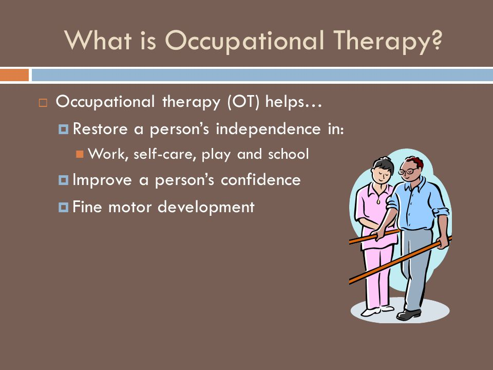 What is Occupational Therapy.