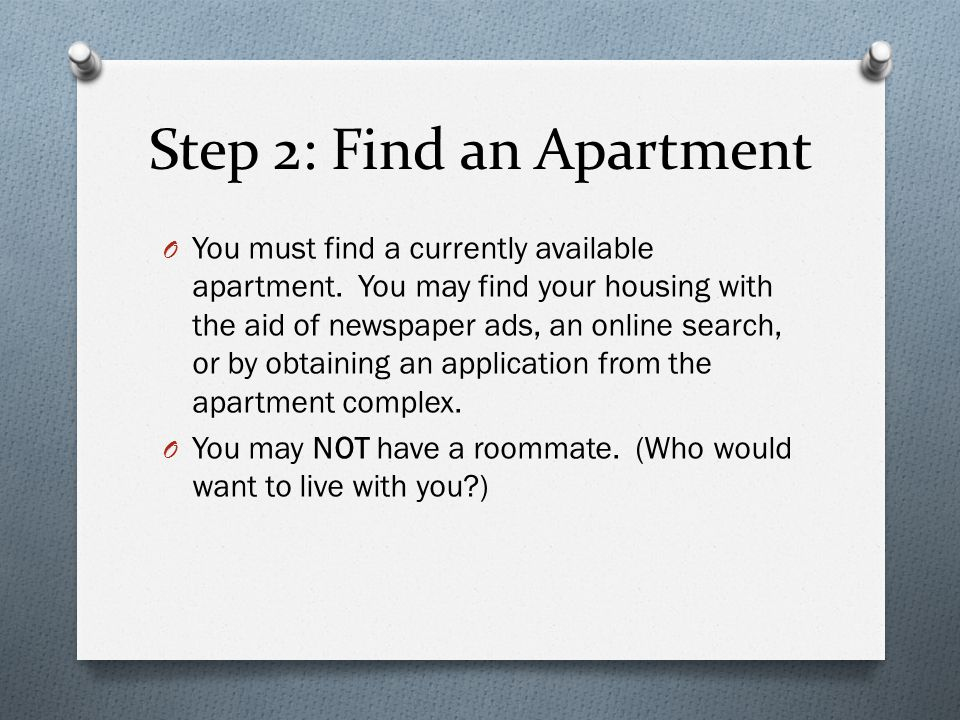 Step 2: Find an Apartment O You must find a currently available apartment.