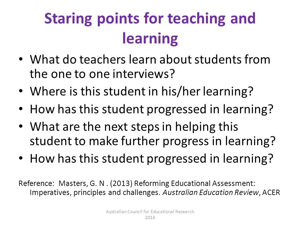 Staring points for teaching and learning What do teachers learn about students from the one to one interviews.