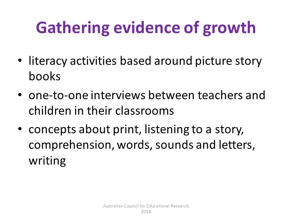 Gathering evidence of growth literacy activities based around picture story books one-to-one interviews between teachers and children in their classro