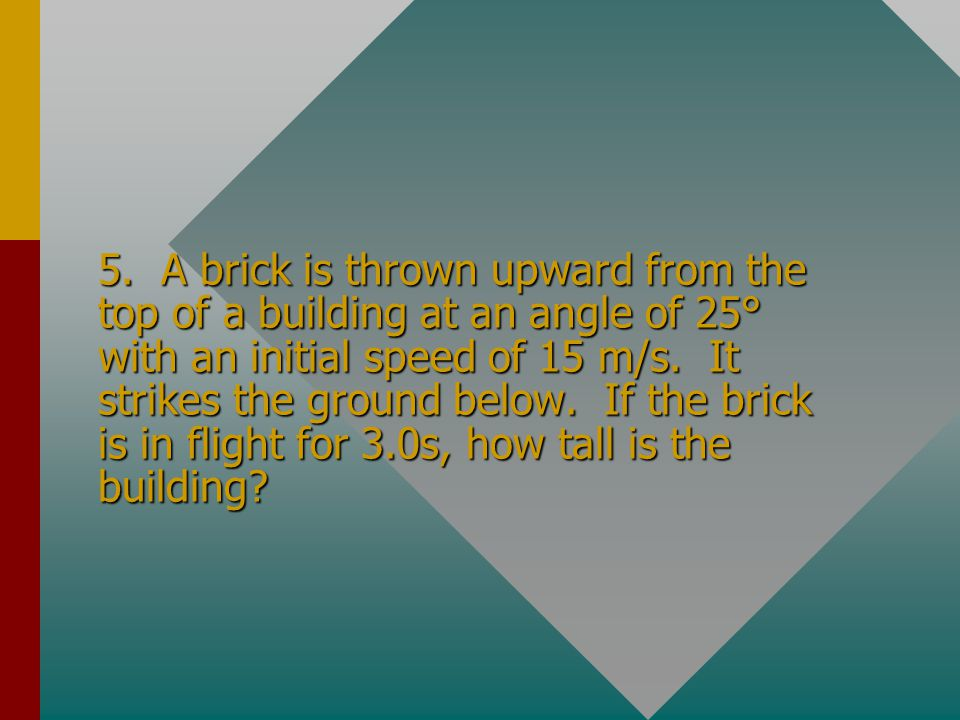 4. An arrow is launched with a velocity of 88.7 m/s at an angle of 33.0° to the horizontal. How far does the arrow travel?