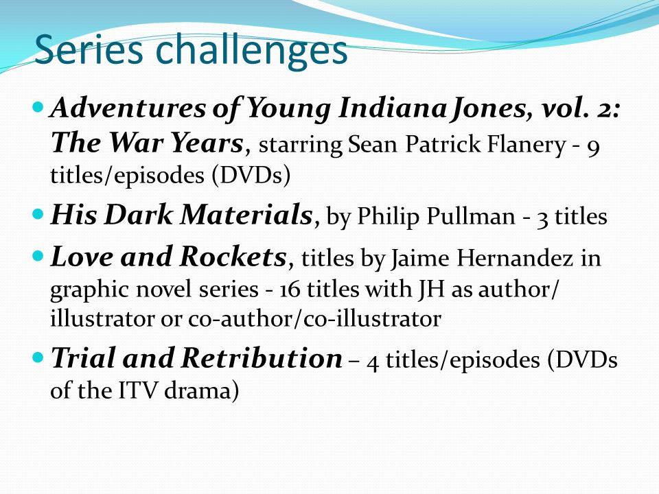 Series challenges Adventures of Young Indiana Jones, vol.