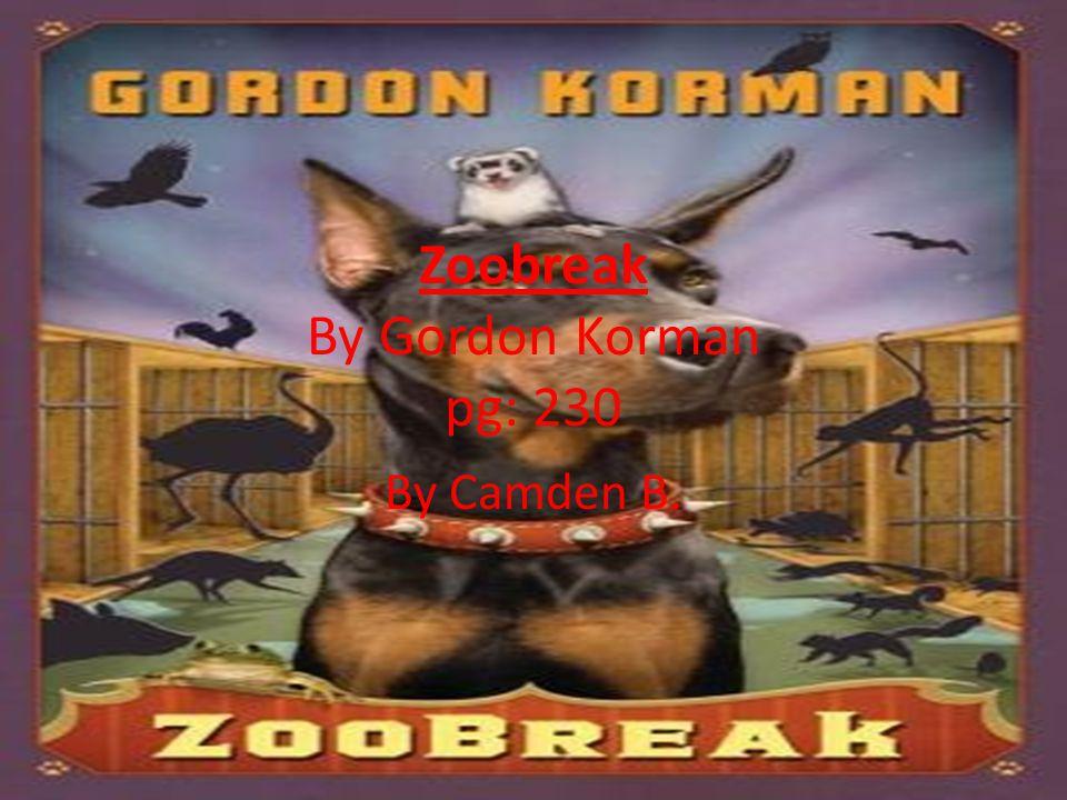 Zoobreak By Gordon Korman pg: 230 By Camden B.