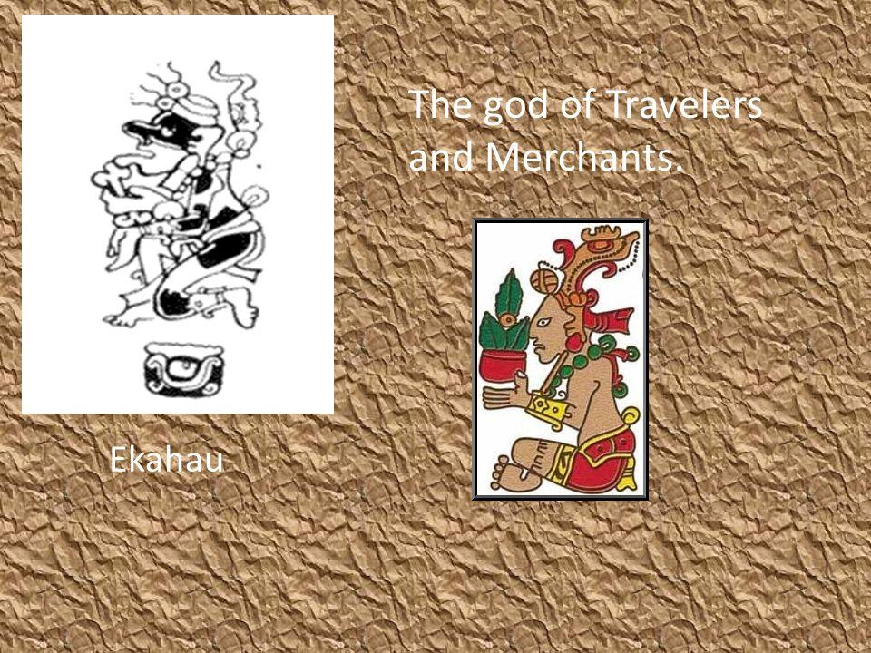 Ekahau The god of Travelers and Merchants.