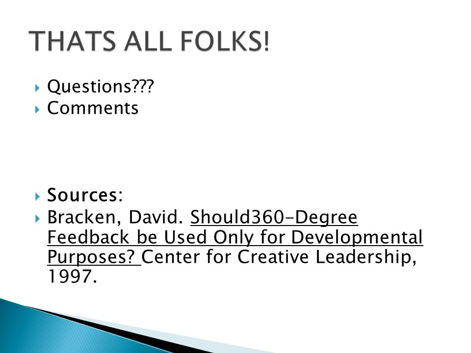  Questions??. Comments  Sources:  Bracken, David.
