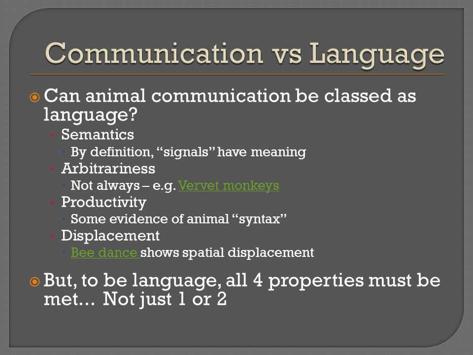  Can animal communication be classed as language.