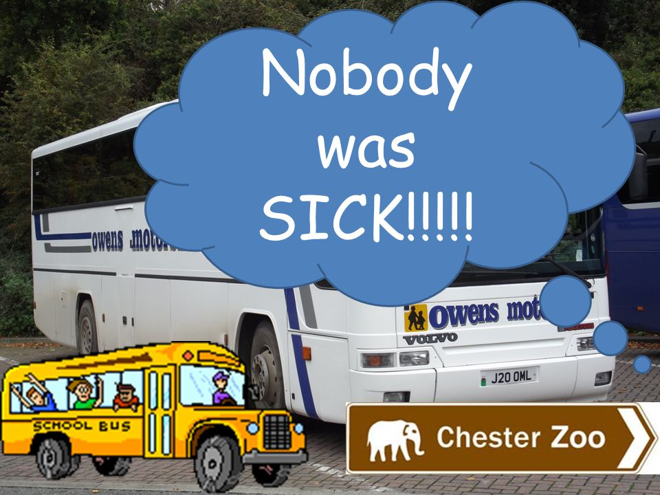 Nobody was SICK!!!!!