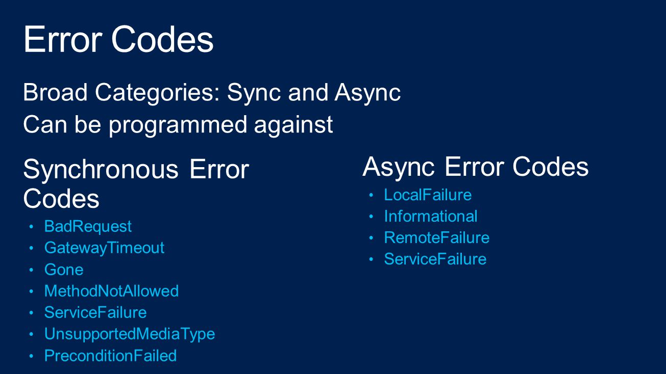 Broad Categories: Sync and Async Can be programmed against
