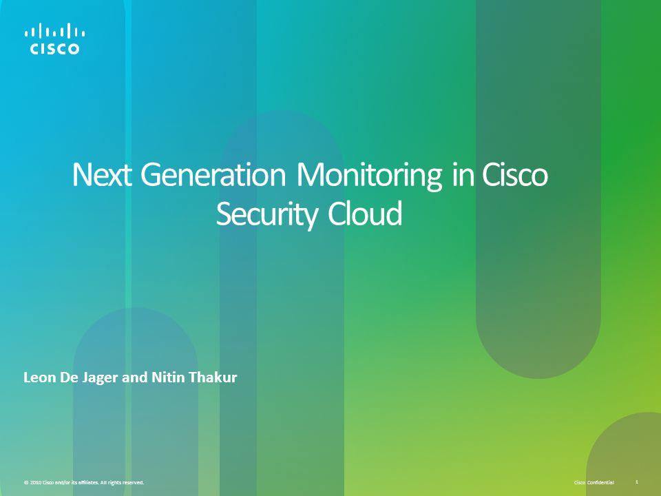 Cisco Confidential 1 © 2010 Cisco and/or its affiliates.