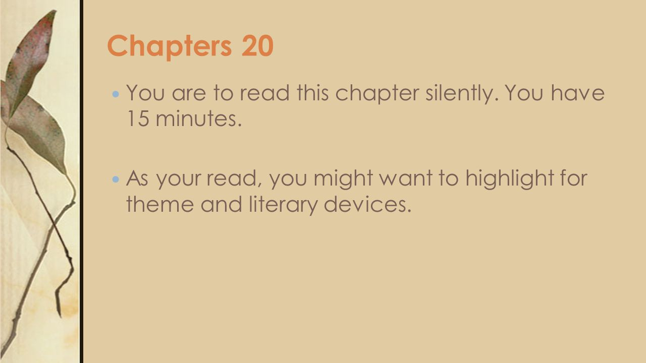 You are to read this chapter silently. You have 15 minutes.