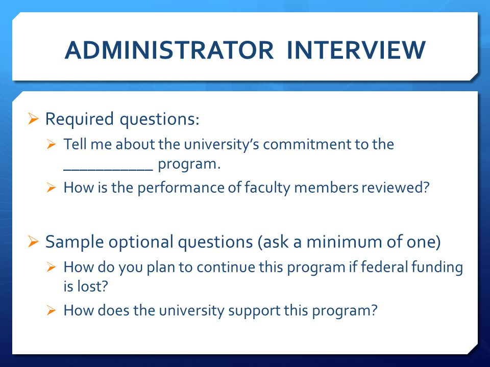 ADMINISTRATOR INTERVIEW  Required questions:  Tell me about the university's commitment to the ___________ program.