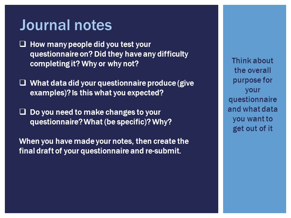 Journal notes  How many people did you test your questionnaire on.