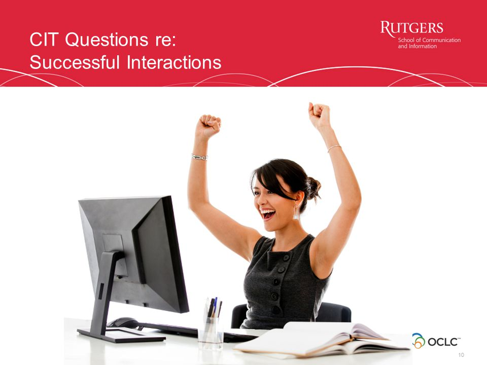 CIT Questions re: Successful Interactions 10