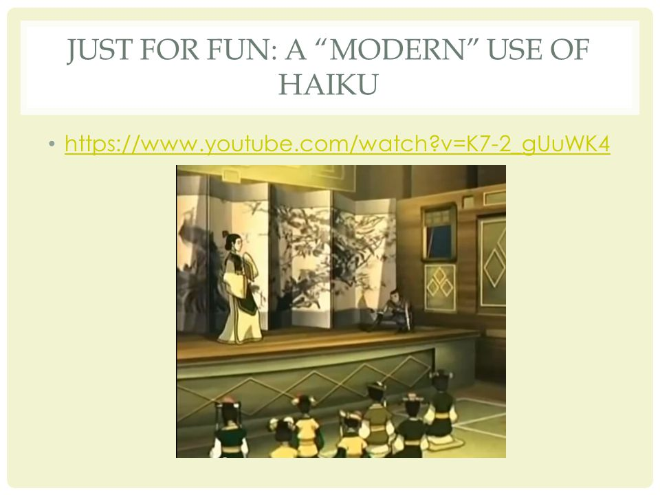 JUST FOR FUN: A MODERN USE OF HAIKU https://www.youtube.com/watch v=K7-2_gUuWK4