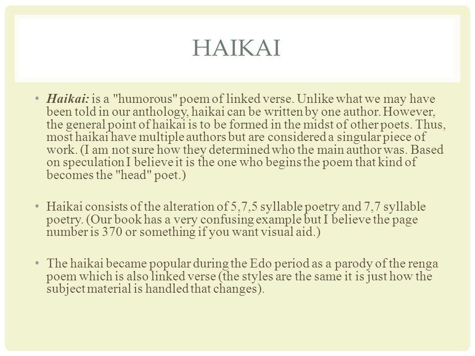 HAIKAI Haikai: is a humorous poem of linked verse.