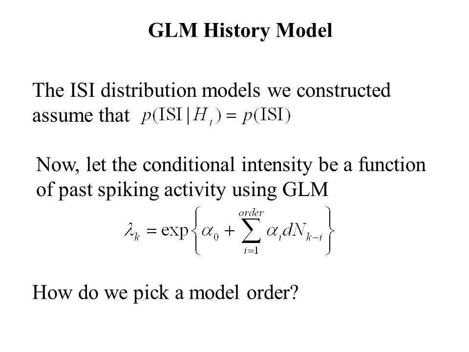 GLM History Model How do we pick a model order.