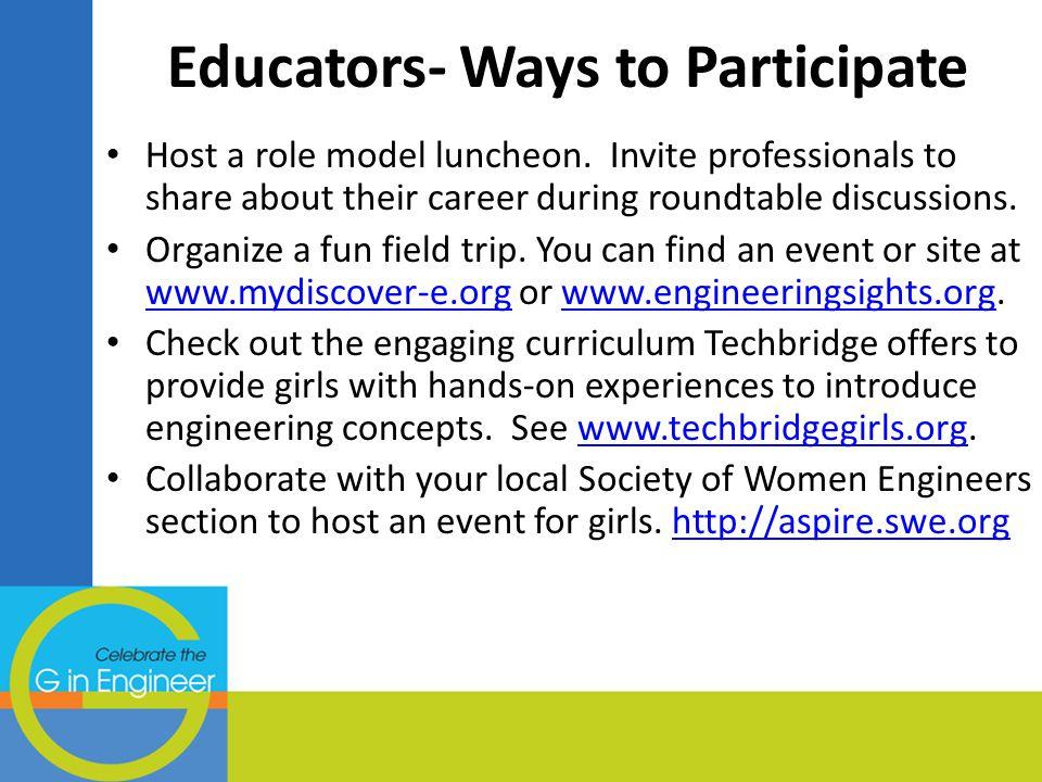 Educators- Ways to Participate Host a role model luncheon.