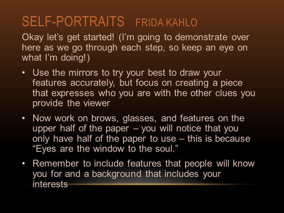 SELF-PORTRAITS FRIDA KAHLO Okay let's get started.