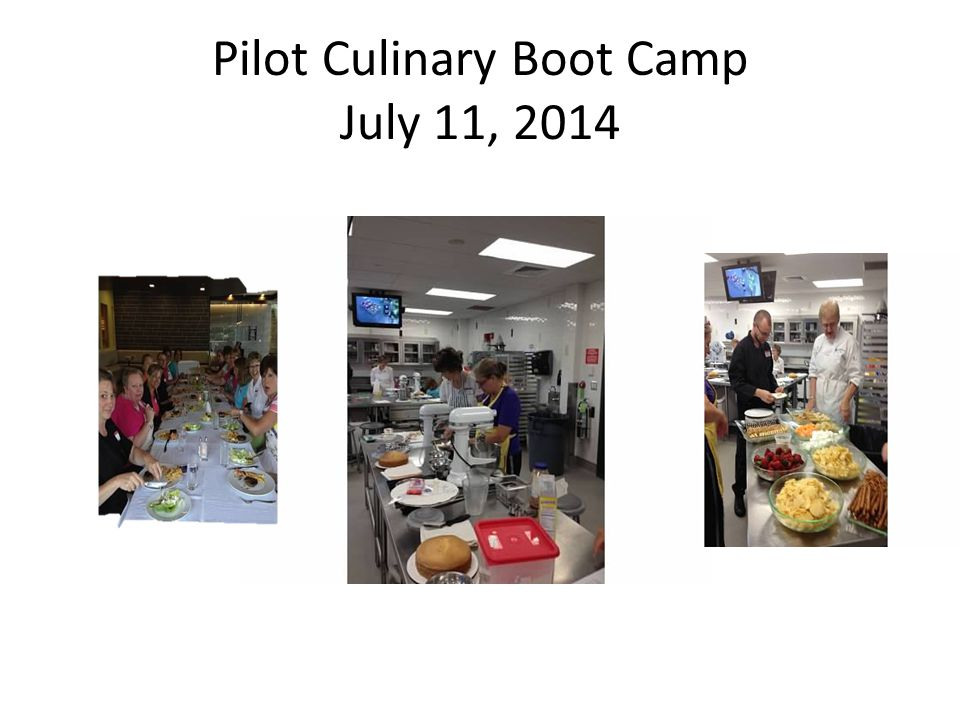 Pilot Culinary Boot Camp July 11, 2014