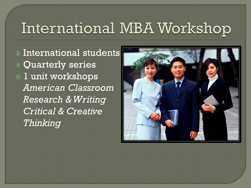  International students  Quarterly series  1 unit workshops American Classroom Research & Writing Critical & Creative Thinking