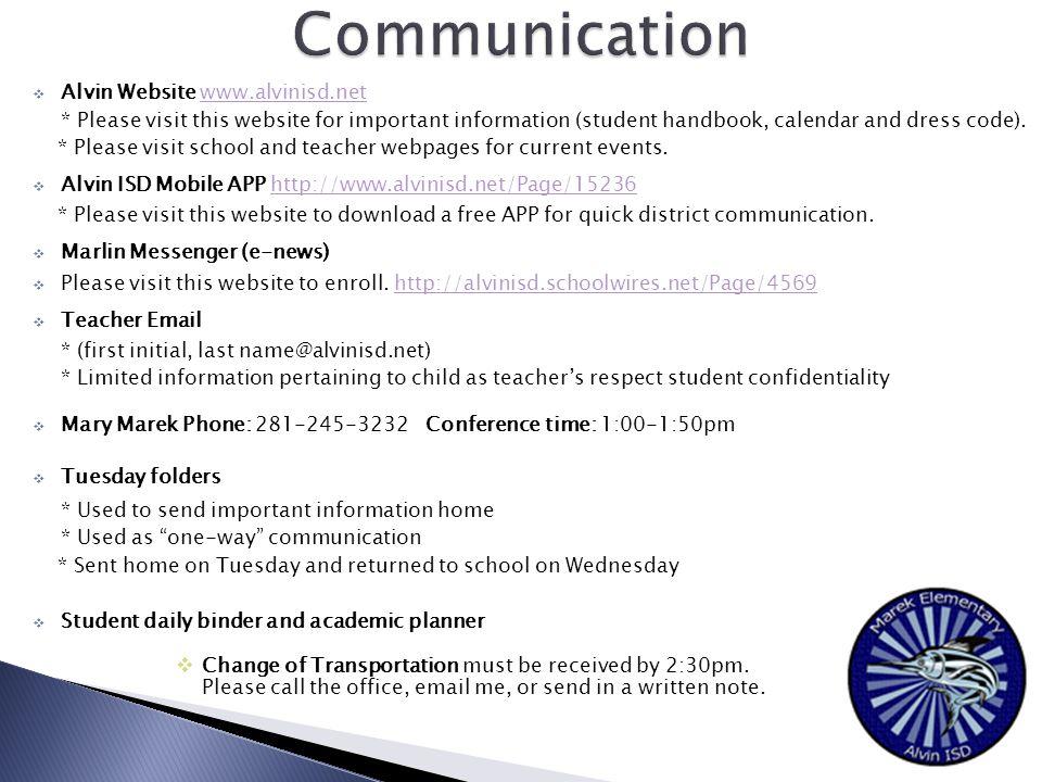  Alvin Website www.alvinisd.netwww.alvinisd.net * Please visit this website for important information (student handbook, calendar and dress code).
