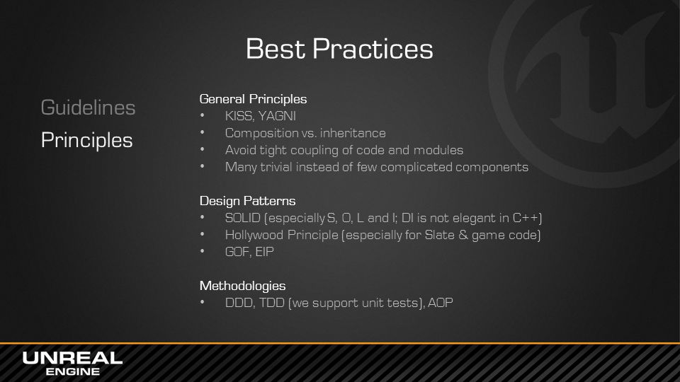Best Practices Guidelines Principles General Principles KISS, YAGNI Composition vs. inheritance Avoid tight coupling of code and modules Many trivial