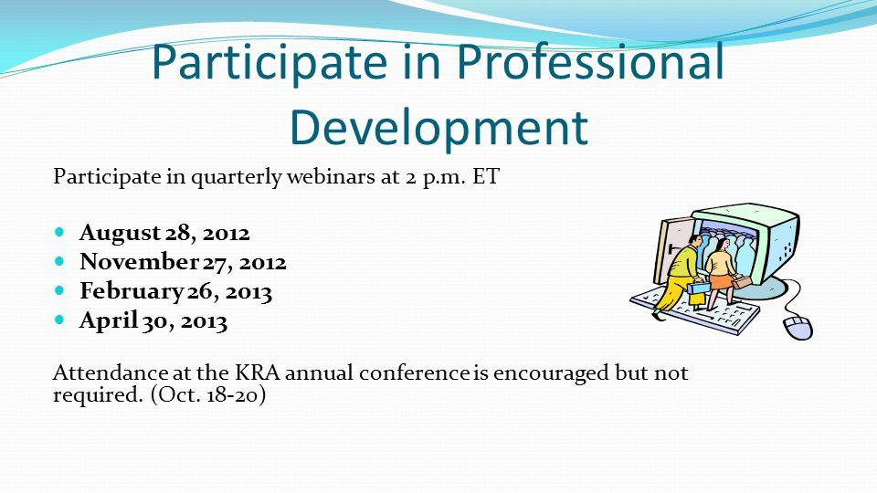 Participate in Professional Development Participate in quarterly webinars at 2 p.m.