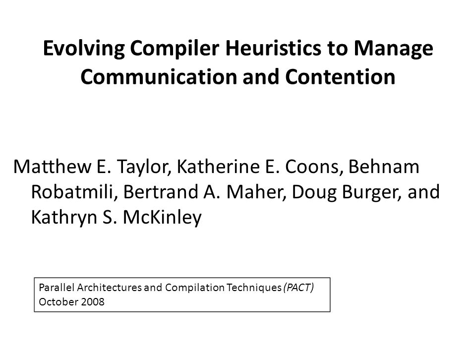 Evolving Compiler Heuristics to Manage Communication and Contention Matthew E.