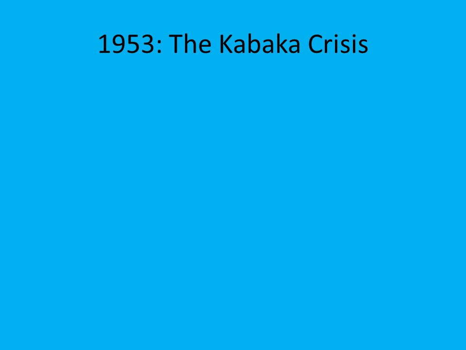 1953: The Kabaka Crisis