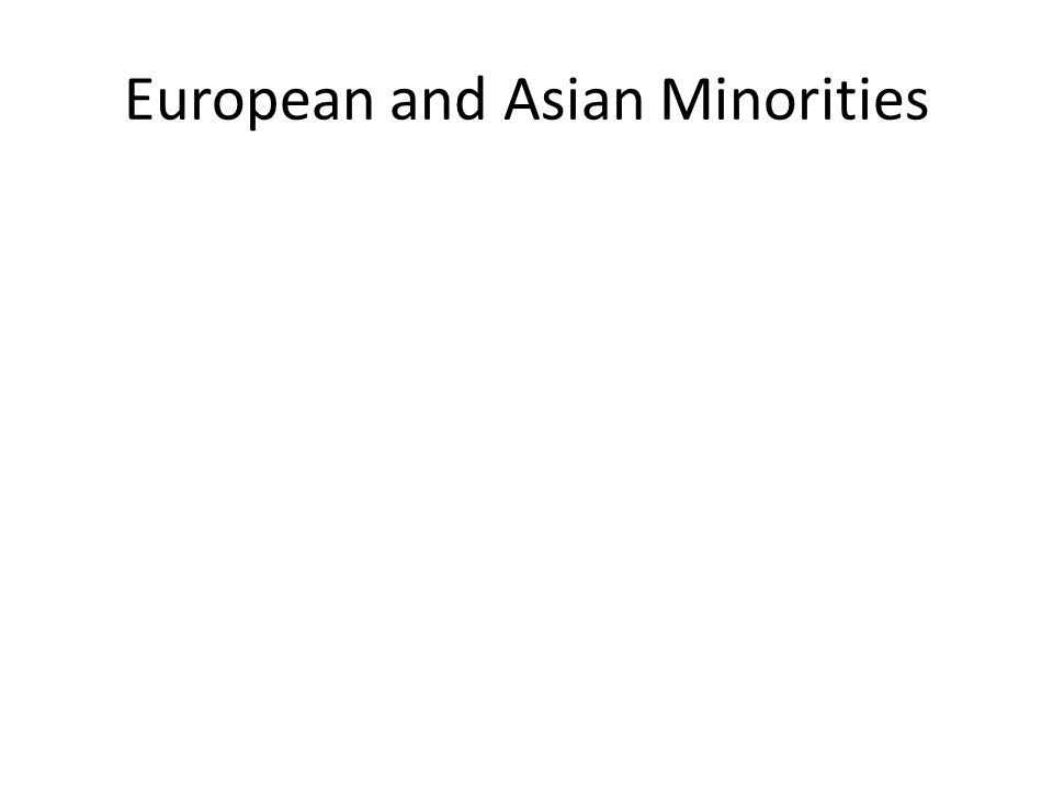 European and Asian Minorities