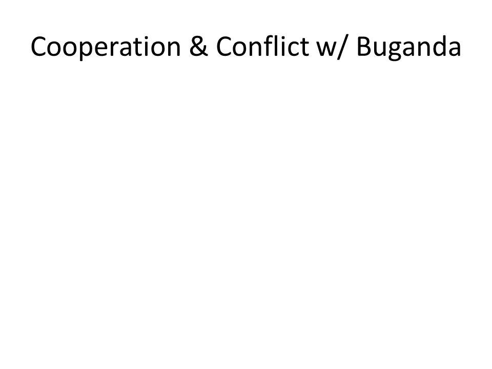 Cooperation & Conflict w/ Buganda