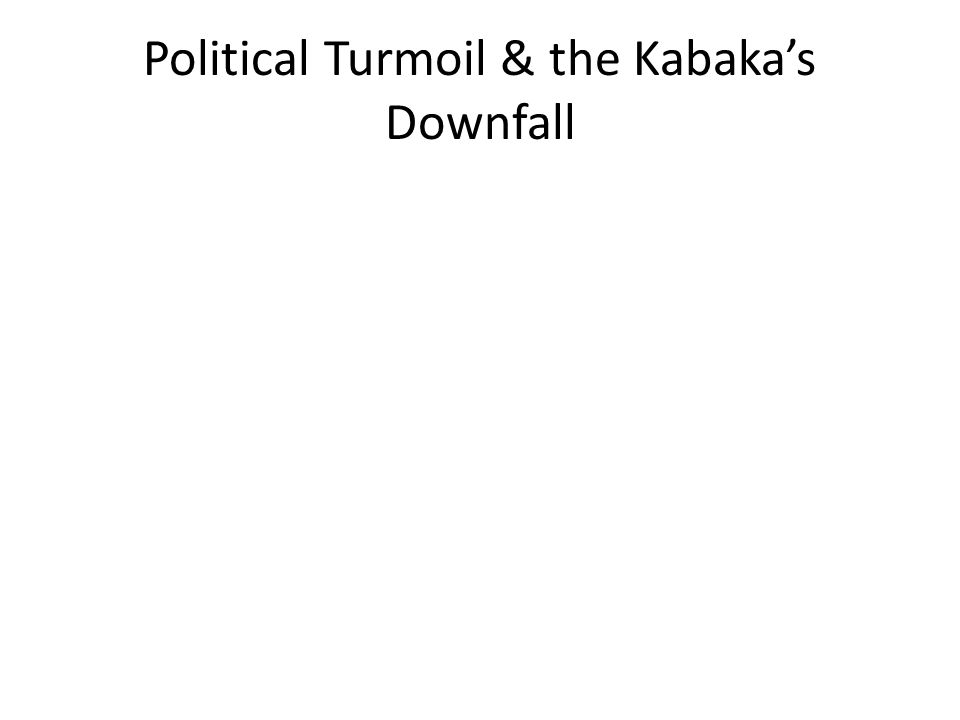 Political Turmoil & the Kabaka's Downfall
