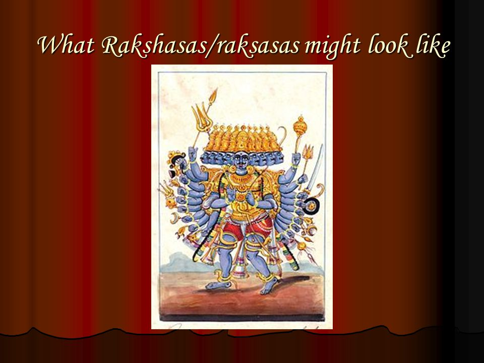 What Rakshasas/raksasas might look like