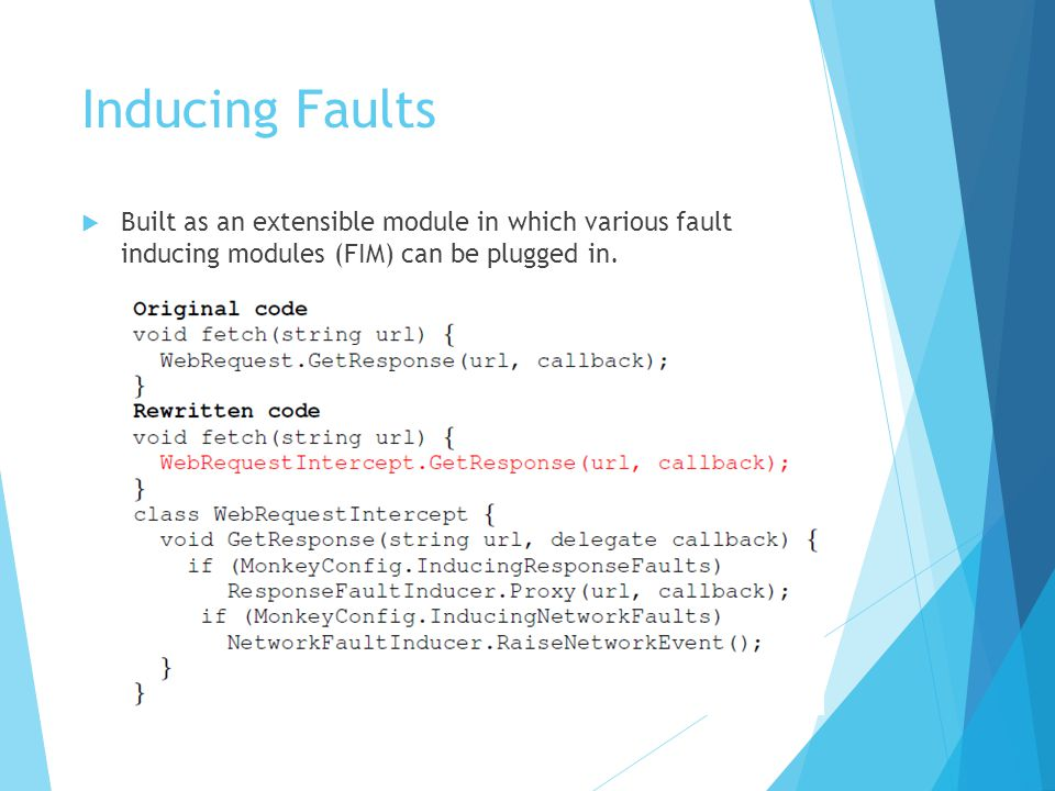 Inducing Faults  Built as an extensible module in which various fault inducing modules (FIM) can be plugged in.
