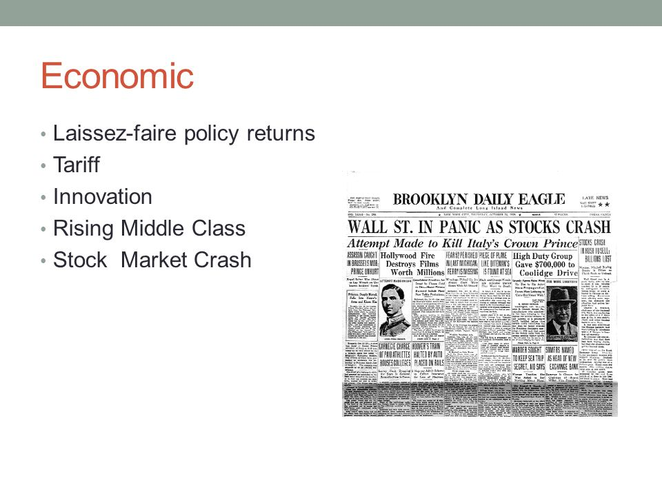 Economic Laissez-faire policy returns Tariff Innovation Rising Middle Class Stock Market Crash