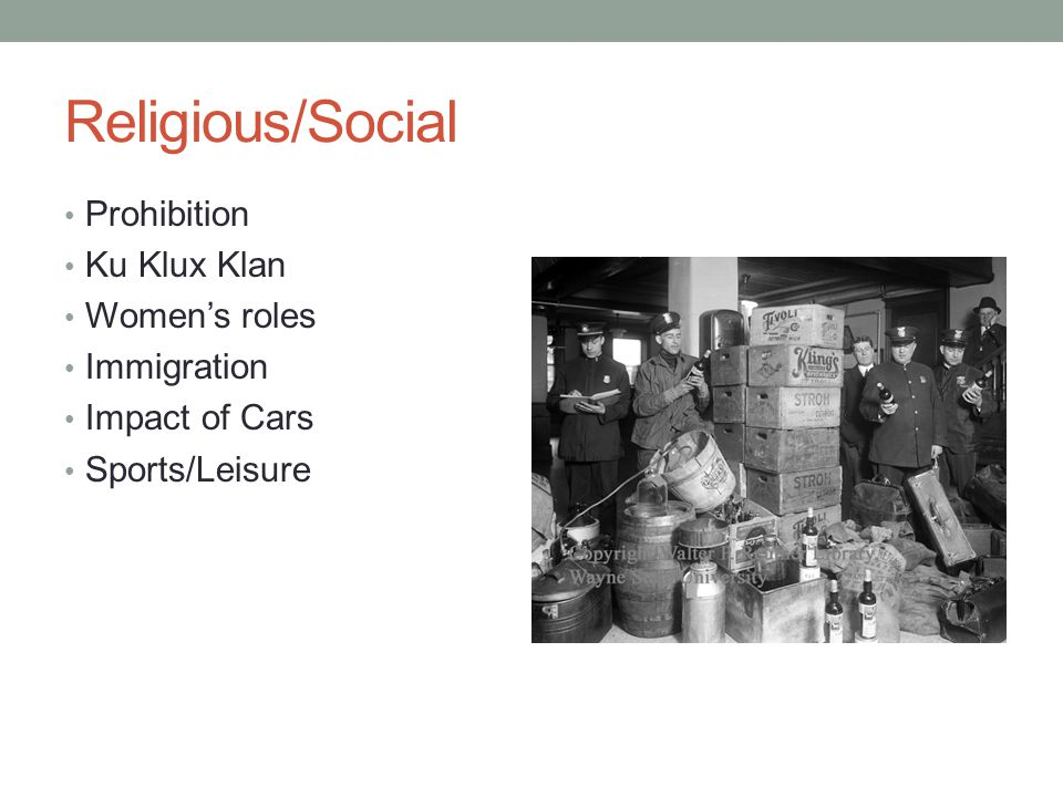 Religious/Social Prohibition Ku Klux Klan Women's roles Immigration Impact of Cars Sports/Leisure