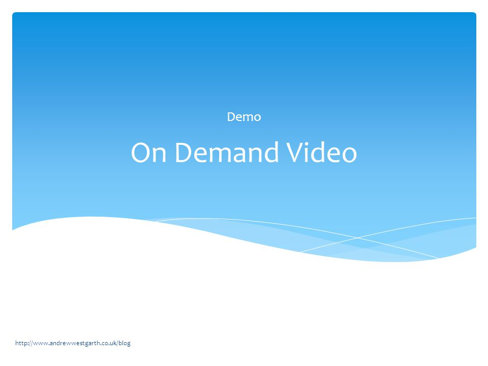 On Demand Video Demo http://www.andrewwestgarth.co.uk/blog