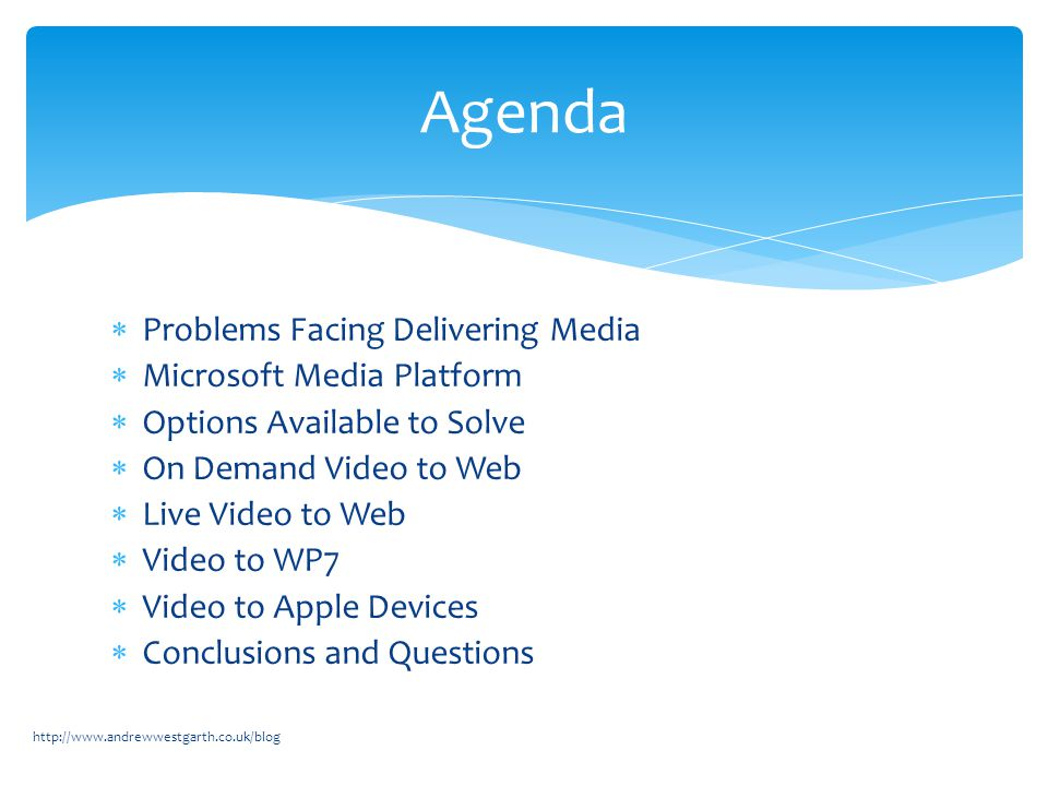  Problems Facing Delivering Media  Microsoft Media Platform  Options Available to Solve  On Demand Video to Web  Live Video to Web  Video to WP7
