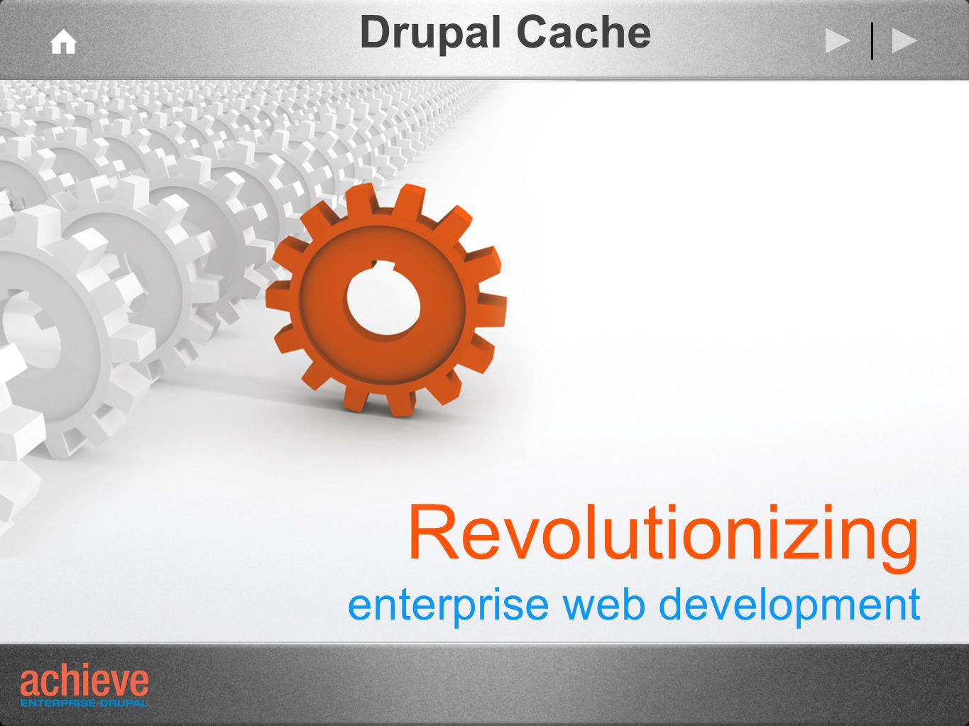 Revolutionizing enterprise web development Drupal Cache