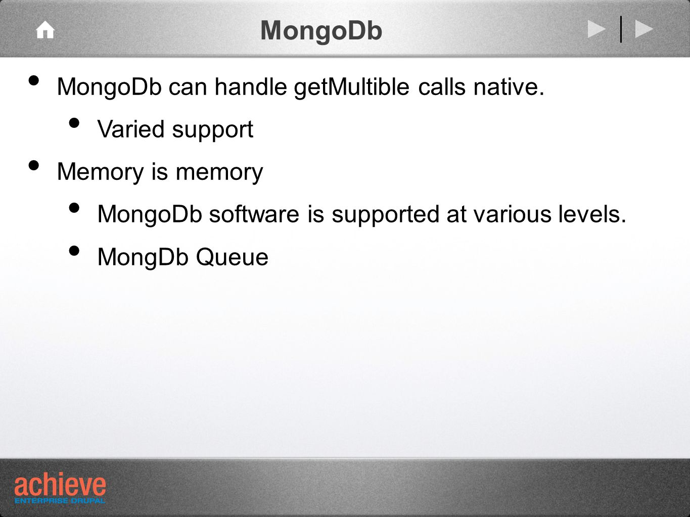 MongoDb MongoDb can handle getMultible calls native.