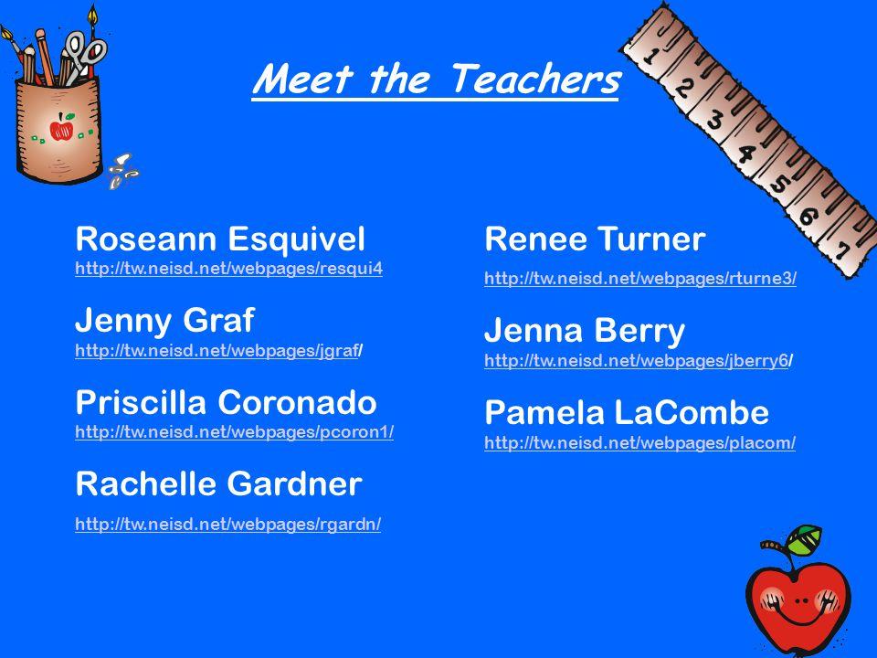 Meet the Teachers Roseann Esquivel http://tw.neisd.net/webpages/resqui4 http://tw.neisd.net/webpages/resqui4 Jenny Graf http://tw.neisd.net/webpages/j