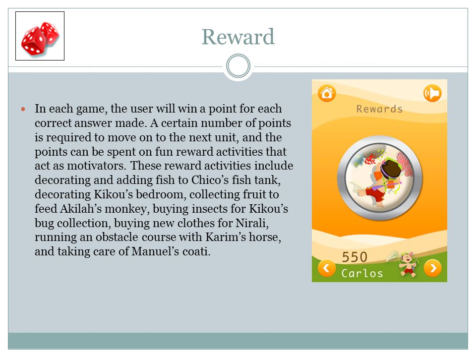 Reward In each game, the user will win a point for each correct answer made. A certain number of points is required to move on to the next unit, and t
