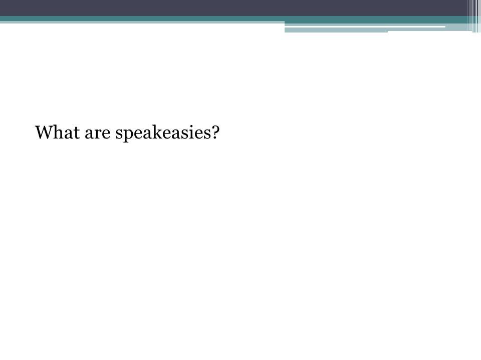 What are speakeasies