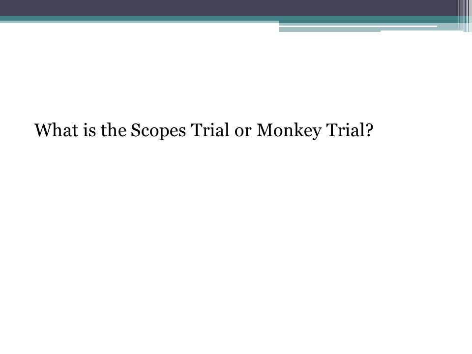 What is the Scopes Trial or Monkey Trial?