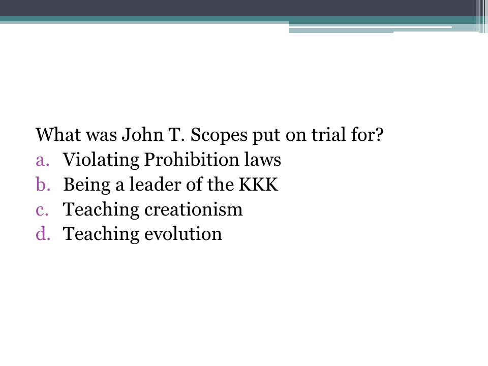 What was John T. Scopes put on trial for.