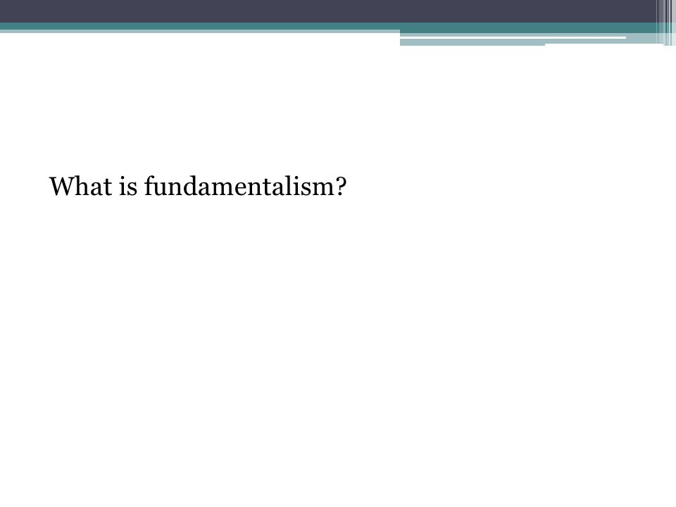 What is fundamentalism